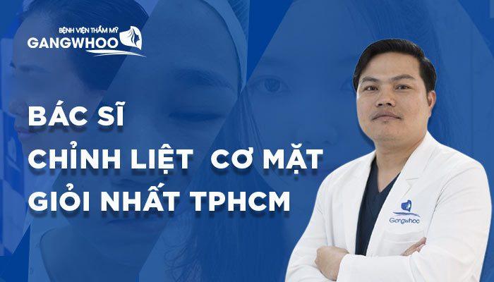 Bác Sĩ Chỉnh Liệt Cơ Mặt Giỏi Nhất Tại TPHCM