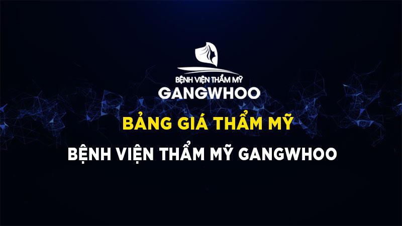 Bảng giá thẩm mỹ - bệnh viện thẩm mỹ gangwhoo