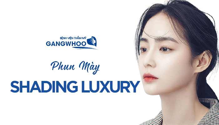 Phun Mày Shading Luxury - Dáng Mày Đẹp Đúng Chuẩn