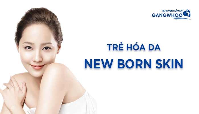 Trẻ Hóa Da New Born Skin