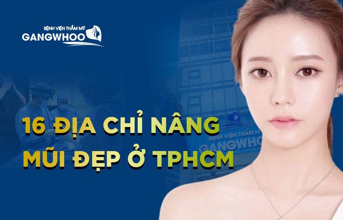 16 địa chỉ sửa mũi nâng mũi đẹp ở Sài Gòn