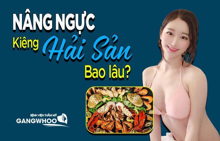 Nâng ngực kiêng hải sản bao lâu?