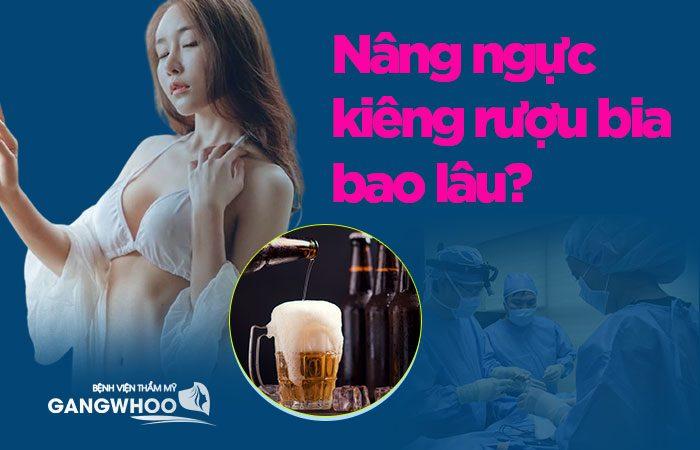 Nâng ngực kiêng rượu bia bao lâu?