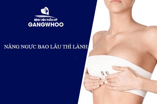 Sau khi nâng ngực bao lâu thì lành bạn đã biết chưa?